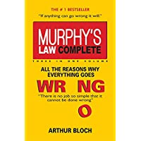 Murphy's Law Complete & All the Reason Why Everything Goes Wrong