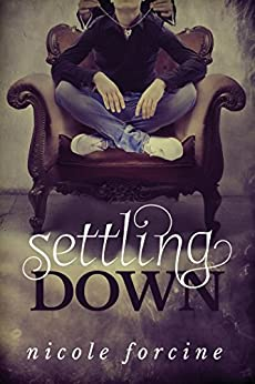 Settling Down (Little Earthquakes Book 2) by [Forcine, Nicole]