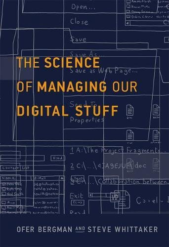 The Science of Managing Our Digital Stuff (The MIT Press) by imusti