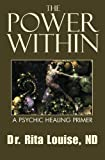 The Power Within: A Psychic Healing Primer