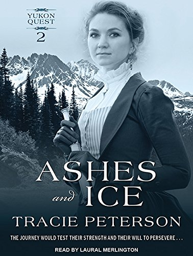 Ashes and Ice (Yukon Quest) by Tantor Audio