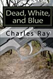 Dead, White, and Blue, Charles Ray, 1453796010