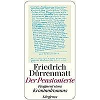 Der Pensionierte: Fragment eines Kriminalromans (Kommissär Höchstettler)