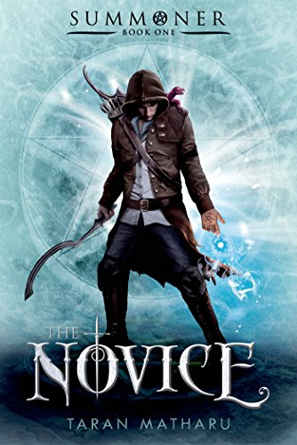 The Novice: Summoner: Book One (The Summoner Trilogy 1) by [Matharu, Taran]