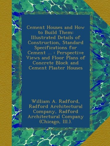 cement-houses-and-how-to-build-them-illustrated-details-of-construction-standard-specifications-for-
