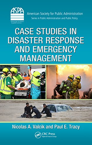 Download Case Studies in Disaster Response and Emergency Management (ASPA Series in Public Administration and Public Policy) Pdf