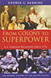 From Colony to Superpower, George C. Herring, 0199765537