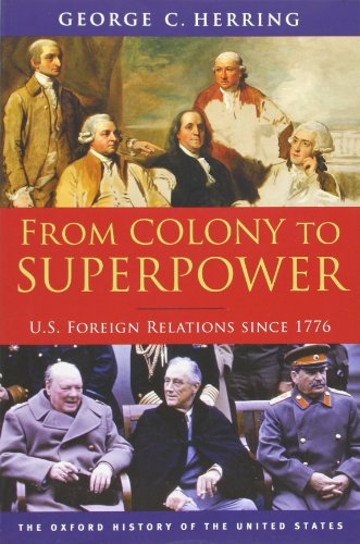 From Colony to Superpower: U.S. Foreign Relations since 1776 (Oxford History of the United States) [George C. Herring] (Tapa Blanda)