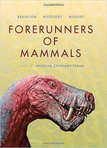 Forerunners of Mammals: Radiation , Histology , Biology , A. Chinsamy-Turan  [PDF ]