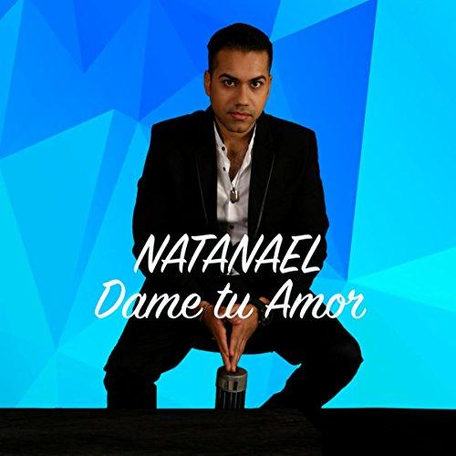 Dame Tu Casita Songs Download Website: Dame Tu Amor By Natanael Molina On Amazon Music