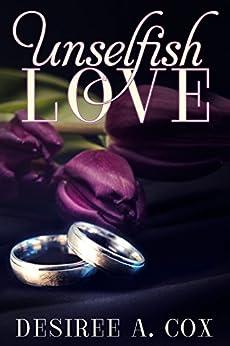 Unselfish Love by [Cox, Desiree A.]