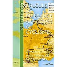 Calculs de puissance appliqués au cyclisme: Version concise sous forme de transparents (French Edition)
