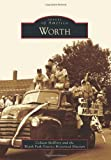 Worth, Colleen McElroy and The Worth Park District Historical Museum, 0738593680