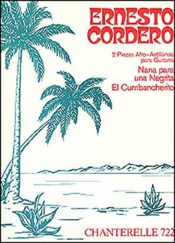 Descargar Libro 2 Piezas Afro-antillanas Para Guitarra: Nana Para Una Negrita/el Cumbancherito Ernesto Cordero