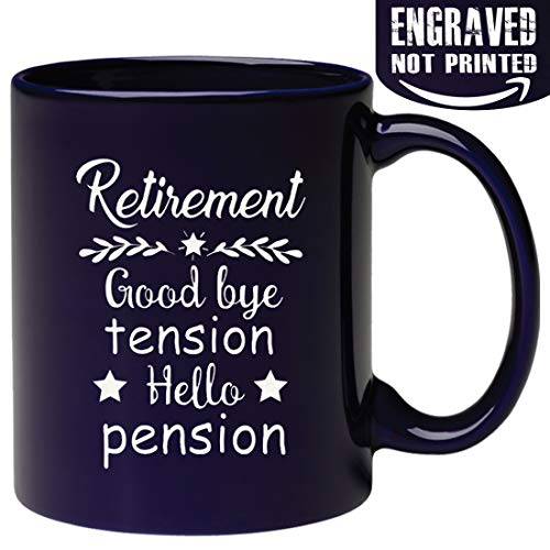 Engraved Retirement Gift Mug Good bye tension,Hello pension - 11 oz Ceramic Coffee Mug Tea, Retirement Party gift,Goodbye Gift]()