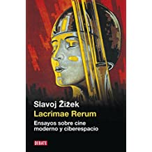Lacrimae rerum: Ensayos sobre cine y ciberespacio