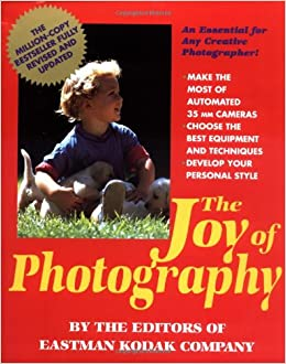 The joy of photography eastman kodak co 9780201577877 amazon the joy of photography eastman kodak co 9780201577877 amazon books fandeluxe Images