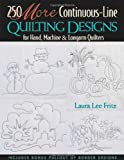 250 More Continuous-Line Quilting Designs for Hand, Machine & Longarm Quilters