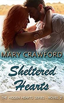 Sheltered Hearts (A Hidden Hearts Novel Book 2) by [Crawford, Mary]