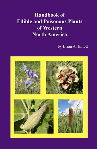 Edible and Poisonous Plants of the Western U.S.