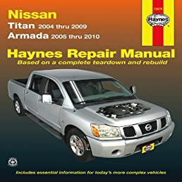 haynes repair manual nissan titan models 2004 2009 and armada 2005 rh amazon com 2007 Nissan Titan Repair Manual 2010 nissan titan owner's manual