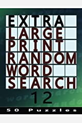 Extra Large Print Random Word Search 12: 50 Easy To See Puzzles (Volume 12) Paperback