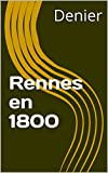 Rennes en 1800 (French Edition)