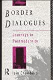 img - for Border Dialogues: Journeys in Postmodernity (A Comedia Book) book / textbook / text book