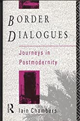 Border Dialogues: Journeys in Postmodernity (A Comedia Book)
