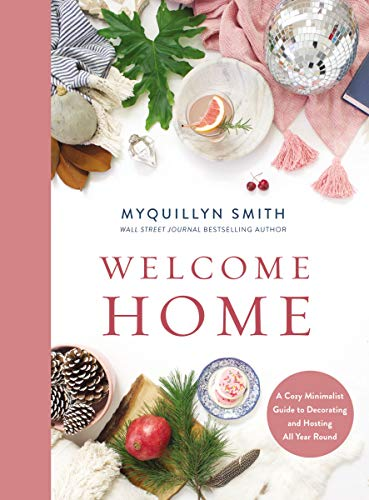 Book Cover: Welcome Home: A Cozy Minimalist Guide to Decorating and Hosting All Year Round