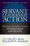 img - for Servant Leadership in Action: How You Can Achieve Great Relationships and Results book / textbook / text book