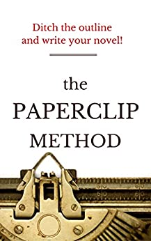 The Paperclip Method: The No-Outline Novel Writing Workbook by [Fiction Attic Press]