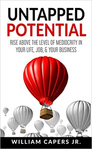 Untapped Potential: Rise Above The Llevel of Mediocrity In ...