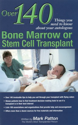 Over 140 Things You Need to Know about Your Autologous Bone Marrow or Stem Cell Transplant