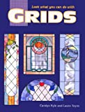 Look What You Can Do with Grids, Carolyn Kyle and Laura Tayne, 0935133747