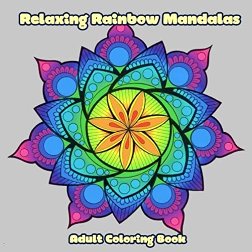 Relaxing Rainbow Mandalas Unique Hand Drawn Mandala Coloring Book For Grown Ups Creative And
