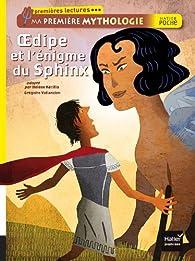 Oedipe et l'énigme du sphinx par Hélène Kérillis