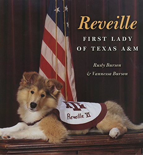 Reveille: First Lady of Texas A&M (Centennial Series of the Association of Former Students, Texas A&M University) (Texas A&m University Football)