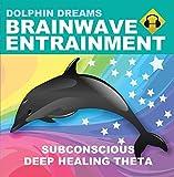 SUBCONSCIOUS DEEP HEALING THETA - Dolphin Dreams Brainwave Entrainment