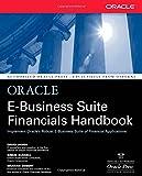 Oracle E-Business Suite Financials Handbook (Osborne ORACLE Press Series), David James, Simon Russell, Graham H. Seibert, 0072132302