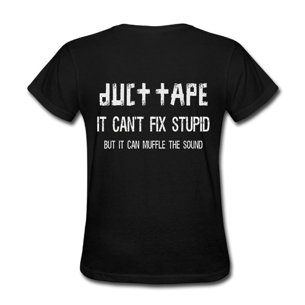 Neck Short Sleeve Cotton T Shirt For Women Duct Tape It Canâ€t Fix Stupid But It Can muffle The Sound Tee Shirts SizeKey1Black