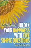 Unlock Your Happiness With Five Simple Questions The Option Method