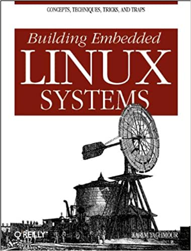 Building Embedded Linux Systems: Amazon co uk: Karim