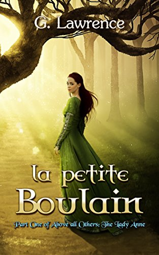 La Petite Boulain (Above all Others; The Lady Anne Book 1) ()