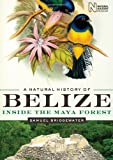 A Natural History of Belize, Samuel Bridgewater, 0292726716