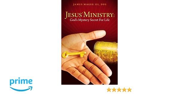 Jesus Ministry: Gods Mystery Secret For Life
