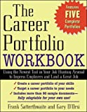 img - for The Career Portfolio Workbook: Using the Newest Tool in Your Job-Hunting Arsenal to Impress Employers and Land a great Job! book / textbook / text book