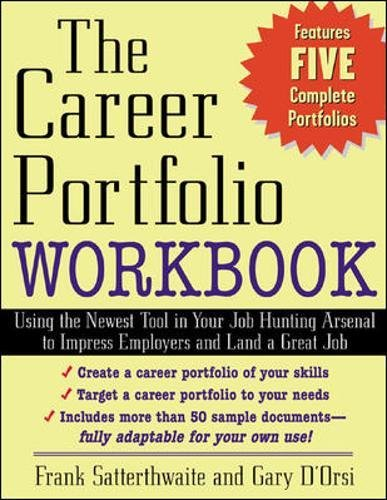(The Career Portfolio Workbook: Using the Newest Tool in Your Job-Hunting Arsenal to Impress Employers and Land a great)