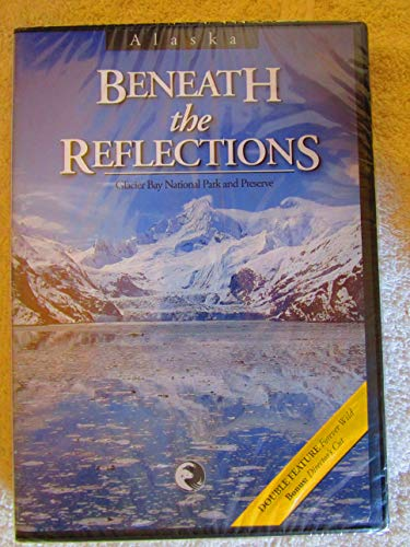 Alaska: Beneath the Reflections - Glacier Bay National Park and Preserve/ Forever Wild