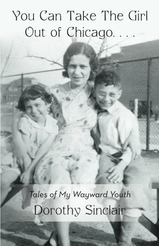 You Can Take The Girl Out of Chicago . . .: Tales of My Wayward Youth (Can Gree compare prices)